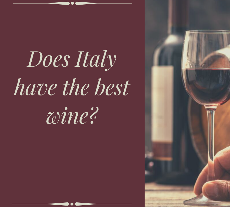 Does Italy have the best wine?